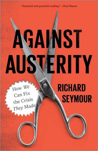 9780745333298: Against Austerity: How we Can Fix the Crisis they Made