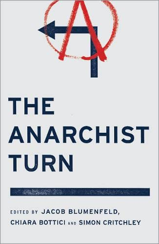 9780745333434: The Anarchist Turn