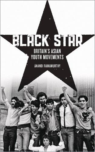 9780745333496: Black Star: Britain's Asian Youth Movements