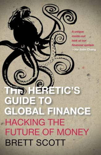 9780745333502: The Heretic's Guide to Global Finance: Hacking the Future of Money