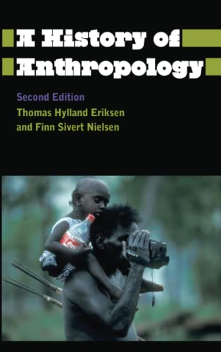 9780745333526: A History of Anthropology (Anthropology, Culture and Society)