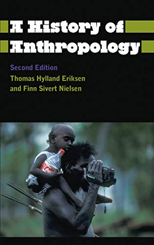 9780745333533: A History of Anthropology (Anthropology, Culture and Society)