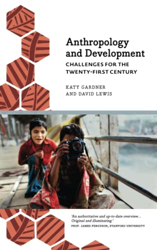 9780745333649: Anthropology and Development: Challenges for the Twenty-First Century (Anthropology, Culture & Society)