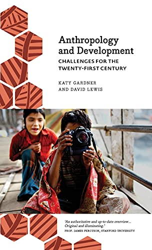9780745333656: Anthropology and Development: Challenges for the Twenty-First Century (Anthropology, Culture & Society)