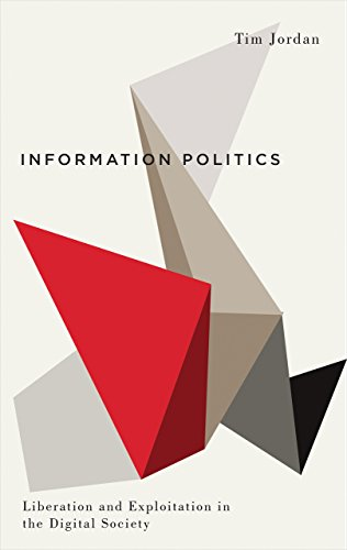 9780745333670: Information Politics: Liberation and Exploitation in the Digital Society (Digital Barricades: Interventions in Digital Culture and Politics)