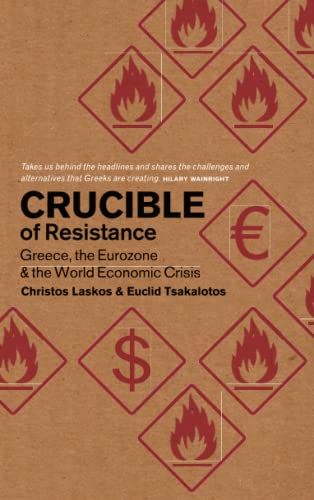 9780745333809: Crucible of Resistance: Greece, the Eurozone and the World Economy