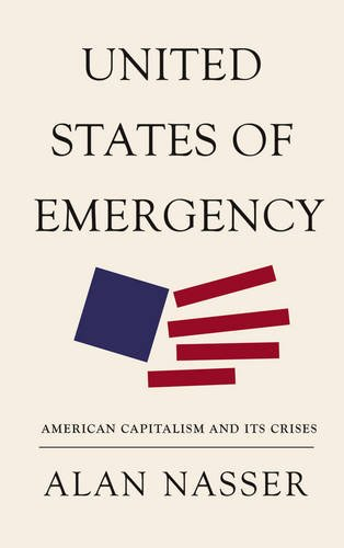 9780745333823: United States of Emergency: American Capitalism and Its Crises (The Future of World Capitalism)