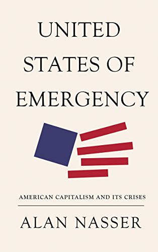 9780745333830: United States of Emergency: American Capitalism and Its Crises (The Future of World Capitalism)