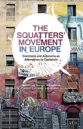 9780745333953: The Squatters' Movement in Europe: Commons and Autonomy as Alternatives to Capitalism