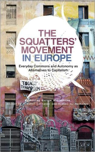 9780745333960: The Squatters' Movement in Europe: Commons and Autonomy as Alternatives to Capitalism