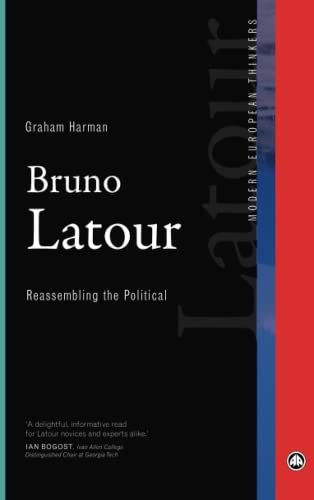 9780745333991: Bruno Latour: Reassembling the Political (Modern European Thinkers)