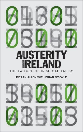9780745334028: Austerity Ireland: The Failure of Irish Capitalism