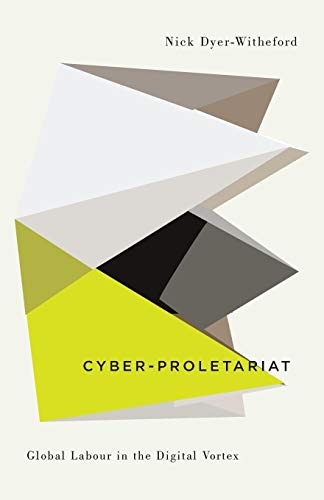 9780745334035: Cyber-Proletariat: Global Labour in the Digital Vortex (Digitial Barricades: Interventions in Digital Cutlure and Politics)