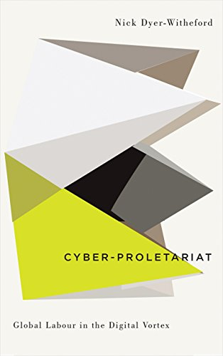 9780745334042: Cyber-Proletariat: Global Labour in the Digital Vortex (Digital Barricades: Interventions in Digital Culture and Politics)