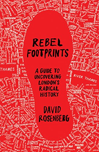 9780745334103: Rebel Footprints: A Guide to Uncovering London's Radical History