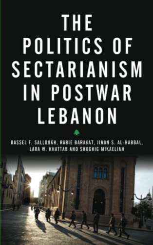 9780745334134: The Politics of Sectarianism in Postwar Lebanon