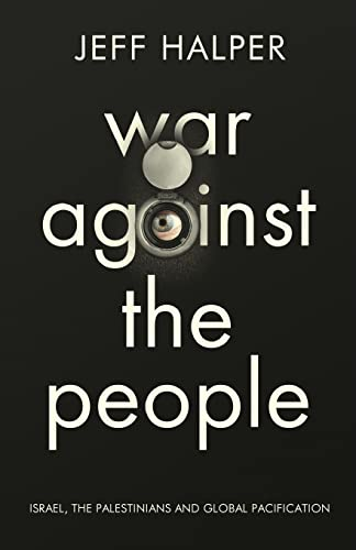 9780745334301: War Against the People: Israel, the Palestinians and Global Pacification