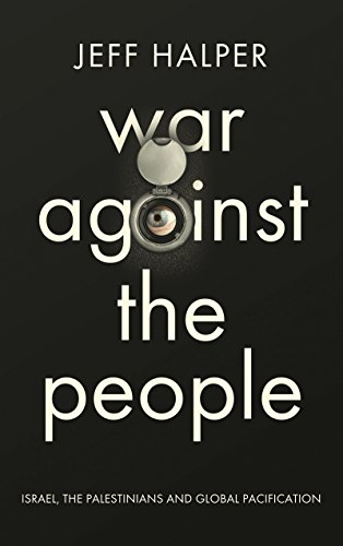 9780745334318: War Against the People: Israel, the Palestinians and Global Pacification