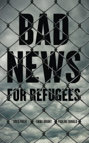 9780745334325: Bad News for Refugees