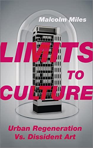 9780745334349: Limits to Culture: Urban Regeneration vs. Dissident Art