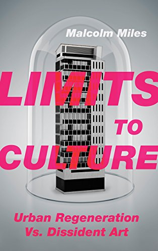 9780745334356: Limits to Culture: Urban Regeneration vs. Dissident Art