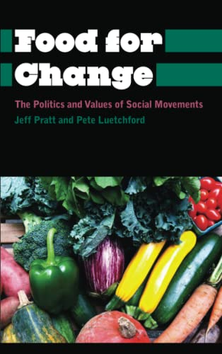 9780745334486: Food for Change: The Politics and Values of Social Movements (Anthropology, Culture and Society)