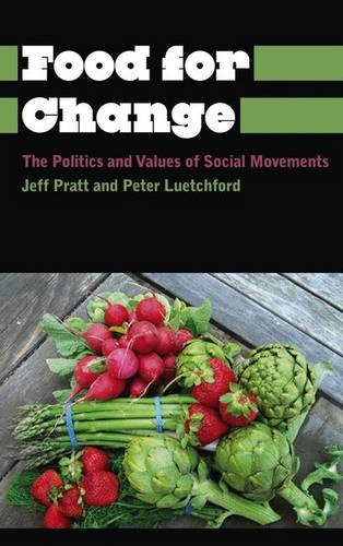 9780745334493: Food For Change: The Politics and Values of Social Movements