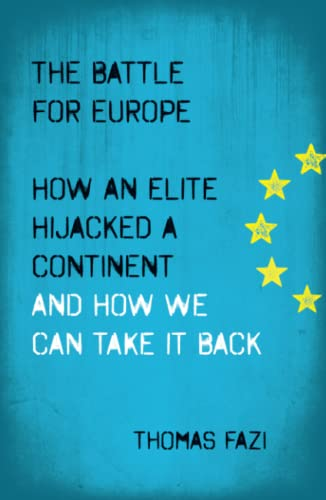 9780745334509: The Battle for Europe: How an Elite Hijacked a Continent - and How we Can Take it Back
