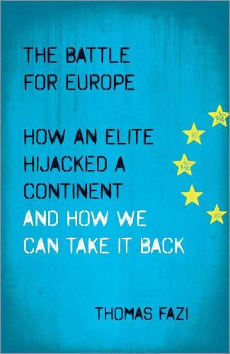 9780745334516: The Battle for Europe: How an Elite Hijacked a Continent - and How we Can Take it Back