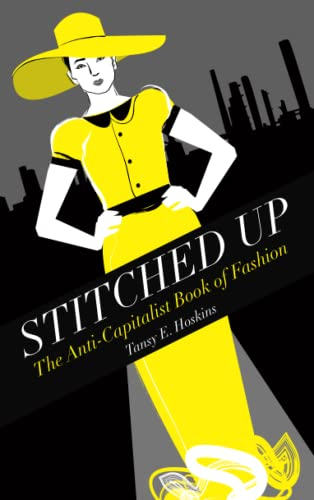 9780745334561: Stitched Up: The Anti-Capitalist Book of Fashion