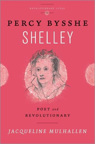 9780745334615: Percy Bysshe Shelley: Poet and Revolutionary (Revolutionary Lives)