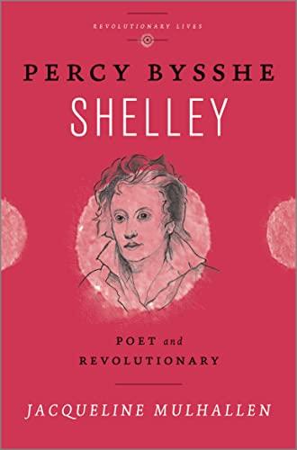 9780745334615: Percy Bysshe Shelley: Poet and Revolutionary (Revolutionary Lives)