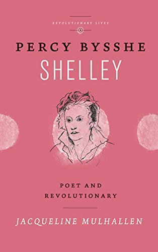 9780745334622: Percy Bysshe Shelley: Poet and Revolutionary (Revolutionary Lives)