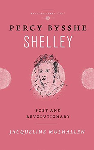 9780745334622: Percy Bysshe Shelley: Poet and Revolutionary (Revolutionary Lives)