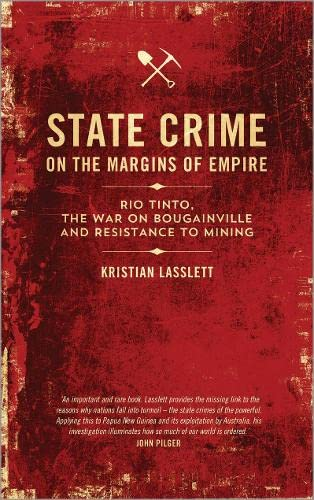 9780745335032: State Crime on the Margins of Empire: Rio Tinto, the War on Bougainville and Resistance to Mining