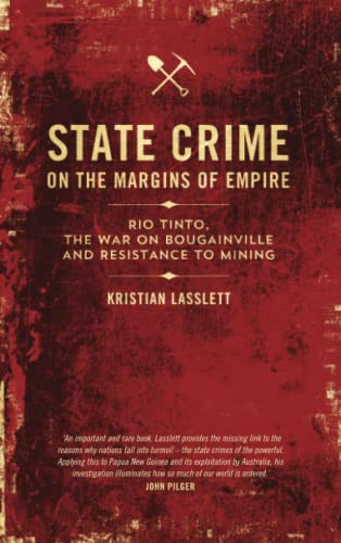 9780745335049: State Crime on the Margins of Empire: Rio Tinto, the War on Bougainville and Resistance to Mining