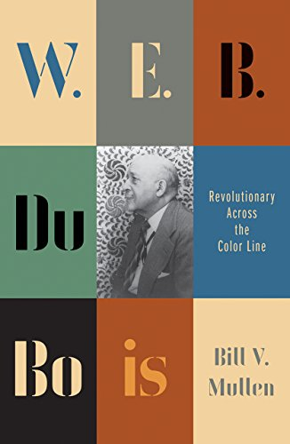 9780745335056: W. E. B. Du Bois: Revolutionary Across the Color Line (Revolutionary Lives)