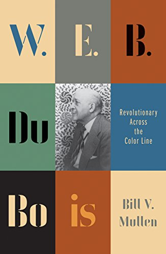 9780745335063: W. E. B. Du Bois: Revolutionary Across the Color Line (Revolutionary Lives)