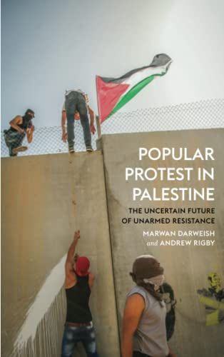 9780745335094: Popular Protest in Palestine: The History and Uncertain Future of Unarmed Resistance