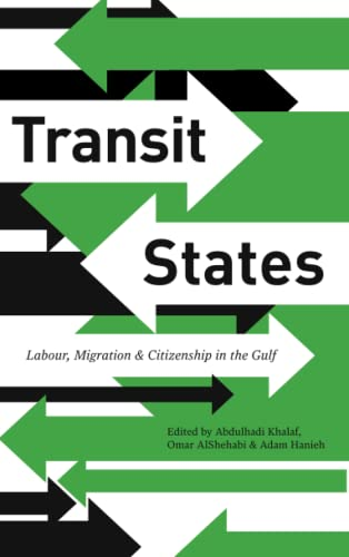 9780745335209: Transit States: Labour, Migration and Citizenship in the Gulf