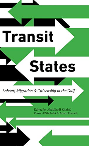 9780745335223: Transit States: Labour, Migration and Citizenship in the Gulf