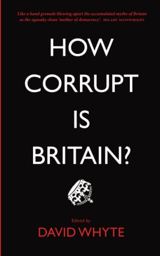 9780745335308: How Corrupt Is Britain?