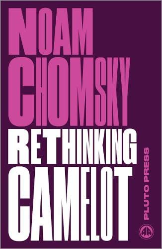 9780745335421: Rethinking Camelot: JFK, the Vietnam War, and U.S. Political Culture (Chomsky Perspectives)