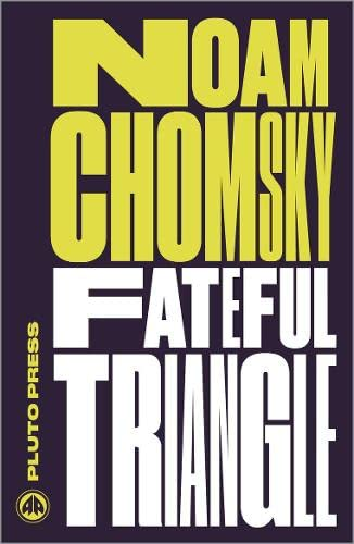 9780745335469: Fateful Triangle - New Edition: The United States, Israel, and the Palestinians (Chomsky Perspectives)