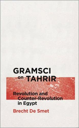 9780745335575: Gramsci on Tahrir: Revolution and Counter-Revolution in Egypt (Reading Gramasci)