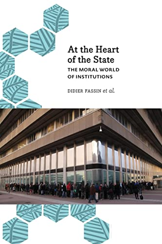 At the Heart of the State: The Moral World of Institutions (Anthropology, Culture & Society): ...