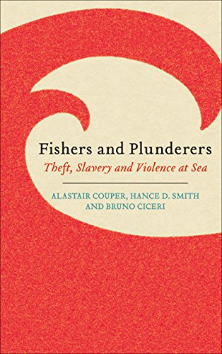 9780745335919: Fishers and Plunderers: Theft, Slavery and Violence at Sea