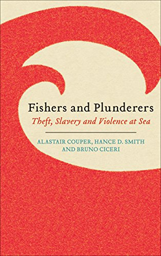 9780745335926: Fishers and Plunderers: Theft, Slavery and Violence at Sea