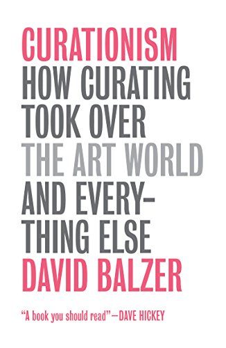 9780745335971: Curationism: How Curating Took Over the Art World and Everything Else