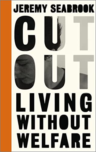 Cut Out (Paperback): Jeremy Seabrook